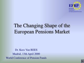 The Changing Shape of the European Pensions Market