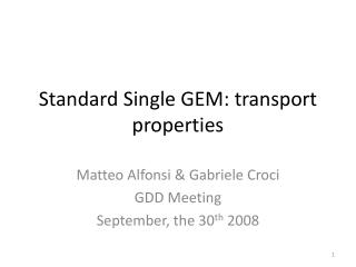 Standard Single GEM: transport properties