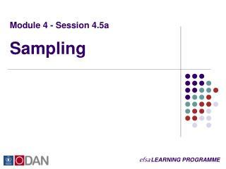 Module 4 - Session 4.5a Sampling