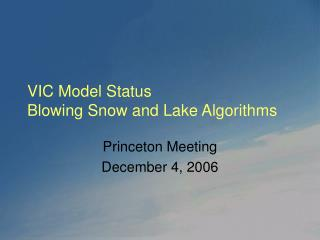 VIC Model Status Blowing Snow and Lake Algorithms