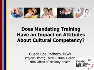Does Mandating Training  Have an Impact on Attitudes  About Cultural Competency?