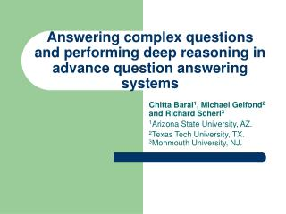 Answering complex questions and performing deep reasoning in advance question answering systems
