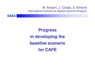 M .  Amann , J. Cofala, Z. Klimont International Institute for Applied Systems Analysis