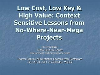 Low Cost, Low Key & High Value: Context Sensitive Lessons from No-Where-Near-Mega Projects