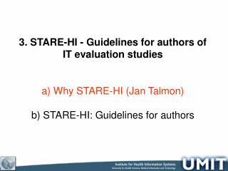 3. STARE-HI - Guidelines for authors of IT evaluation studies  Why  STARE-HI (Jan Talmon)