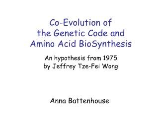 Co-Evolution of the Genetic Code and Amino Acid BioSynthesis
