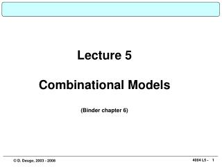 Lecture 5 Combinational Models (Binder chapter 6)