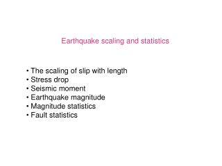 Earthquake scaling and statistics