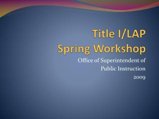 Title I/LAP  Spring Workshop