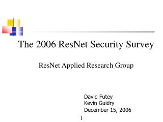 The 2006 ResNet Security Survey   ResNet Applied Research Group
