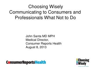 Choosing Wisely Communicating to Consumers and  Professionals What Not to Do