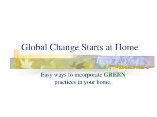 Global Change Starts at Home