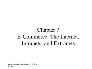 Chapter 7 E-Commerce: The Internet, Intranets, and Extranets