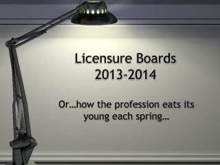 Licensure  Boards 2013-2014