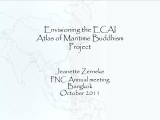 Envisioning the ECAI  Atlas of Maritime Buddhism  Project