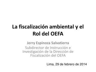 La fiscalización ambiental y el Rol del OEFA