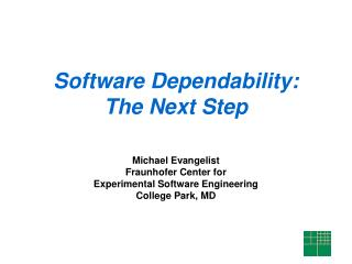 Software Dependability: The Next Step