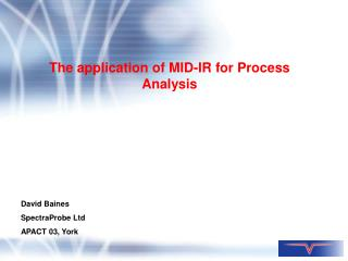 The application of MID-IR for Process Analysis
