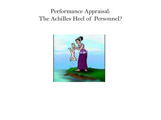 Performance Appraisal:  The Achilles Heel of Personnel?