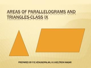 Areas of parallelograms and  triangles-CLASS IX