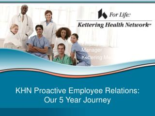 KHN Proactive Employee Relations:  Our 5 Year Journey