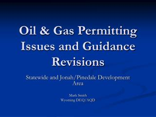 Oil  Gas Permitting Issues and Guidance Revisions