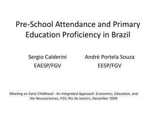 Pre-School Attendance and Primary Education Proficiency in Brazil