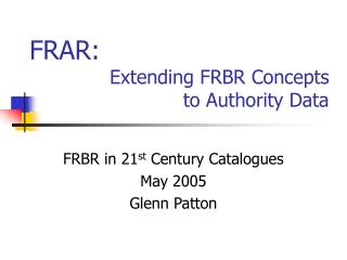 Extending FRBR Concepts  to Authority Data