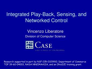 Integrated Play-Back, Sensing, and Networked Control