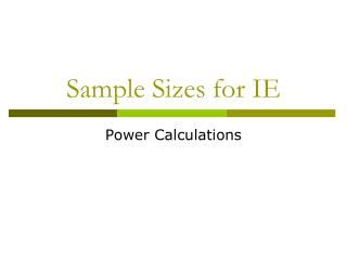 Sample Sizes for IE