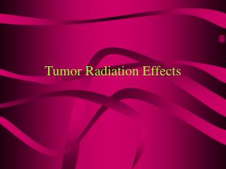 Tumor Radiation Effects
