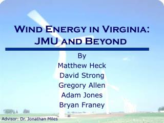 Wind Energy in Virginia: JMU and Beyond