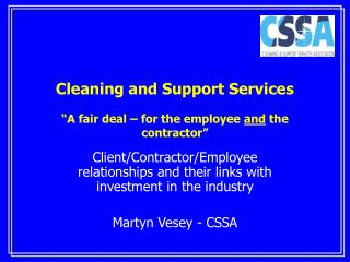 "Cleaning and Support Services ""A fair deal – for the employee  and  the contractor"""