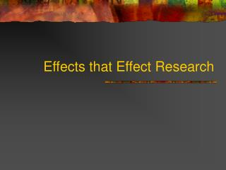 Effects that Effect Research