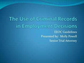 The Use of Criminal Records in Employment Decisions