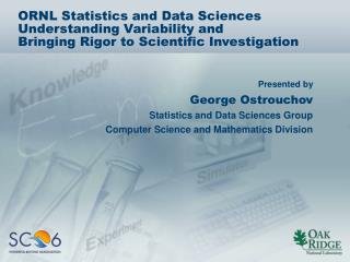 George Ostrouchov Statistics and Data Sciences Group Computer Science and Mathematics Division