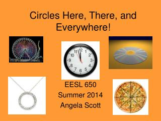 Circles Here, There, and Everywhere!