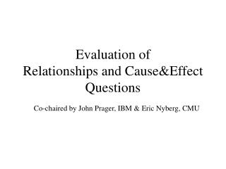 Evaluation of Relationships and Cause&Effect Questions