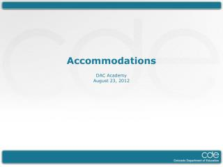 Accommodations DAC Academy August 23, 2012