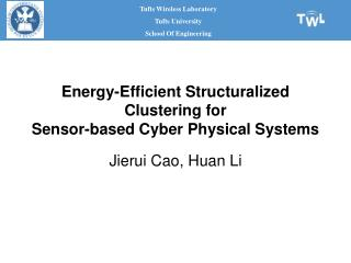 Energy-Efficient Structuralized Clustering for Sensor-based Cyber Physical Systems