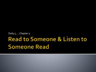 Read to Someone & Listen to Someone Read