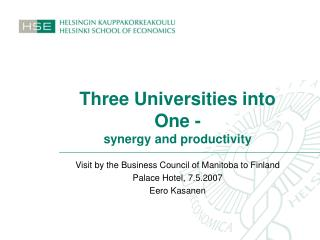 Three Universities into One - synergy and productivity