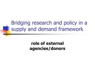 Bridging research and policy in a supply and demand framework