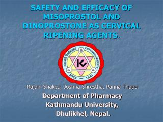 SAFETY AND EFFICACY OF MISOPROSTOL AND DINOPROSTONE AS CERVICAL RIPENING AGENTS .