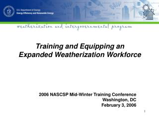 Training and Equipping an  Expanded Weatherization Workforce