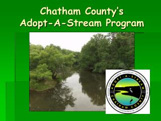 Chatham County's  Adopt-A-Stream Program