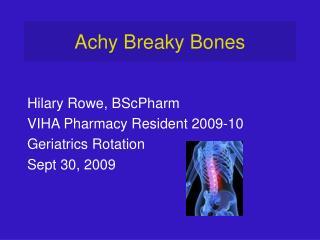 Achy Breaky Bones