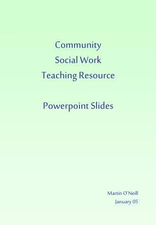 Community  Social Work Teaching Resource  Powerpoint Slides