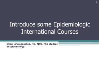Introduce some Epidemiologic International Courses