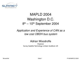MAPLD 2004 Washington D.C. 8 th  – 10 th  September 2004 Application and Experience of CAN as a  low cost OBDH bus sys